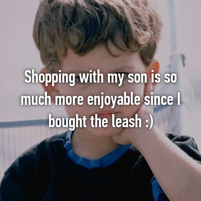 Shopping with my son is so much more enjoyable since I bought the leash :)