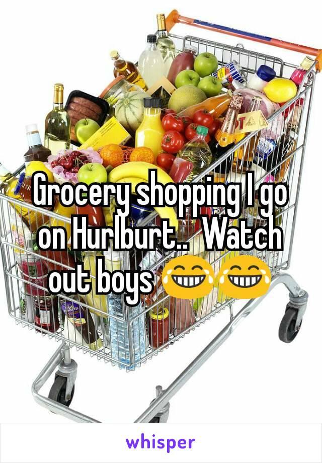 Grocery shopping I go on Hurlburt..  Watch out boys 😂😂