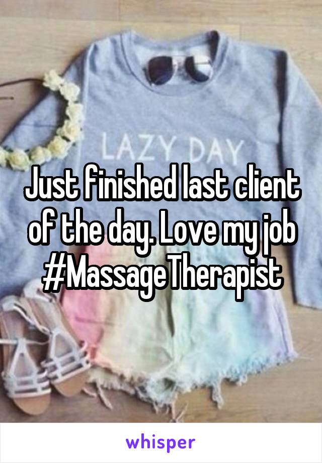 Just finished last client of the day. Love my job #MassageTherapist