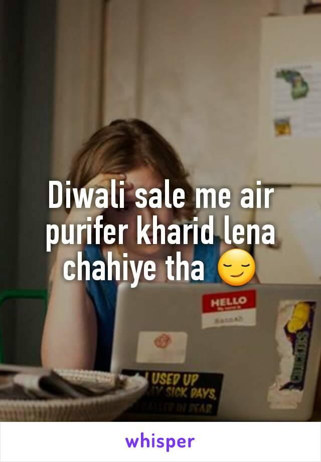 Diwali sale me air purifer kharid lena chahiye tha 😏