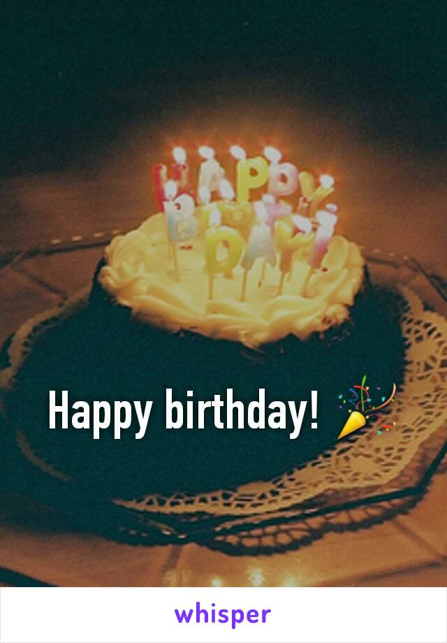 Happy birthday! 🎉