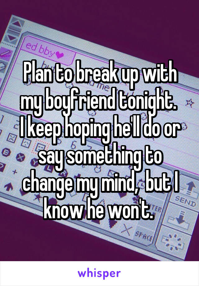 i keep breaking up with my boyfriend