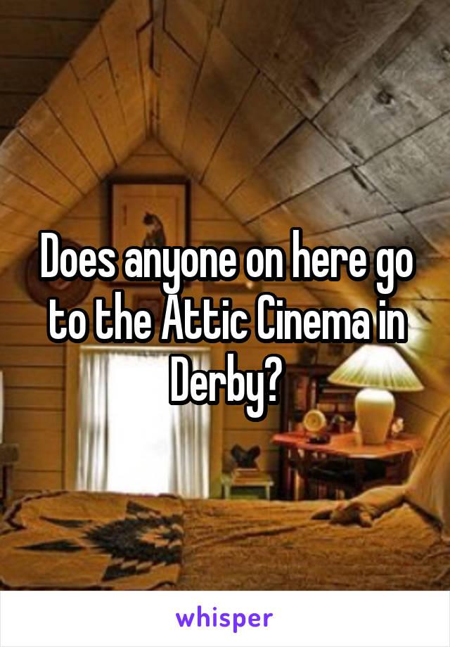 Attic cinema derby
