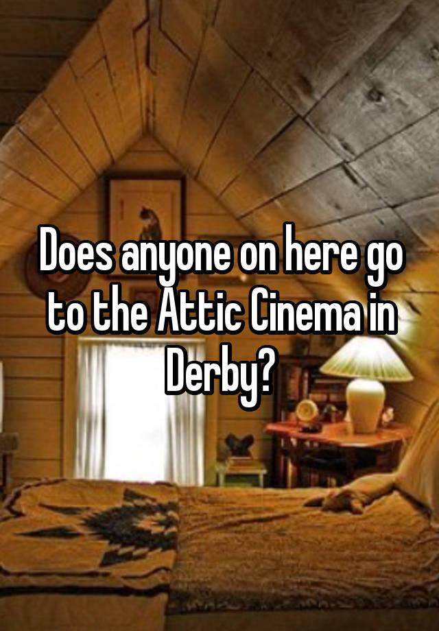 attic cinema derby image balcony and attic. Black Bedroom Furniture Sets. Home Design Ideas