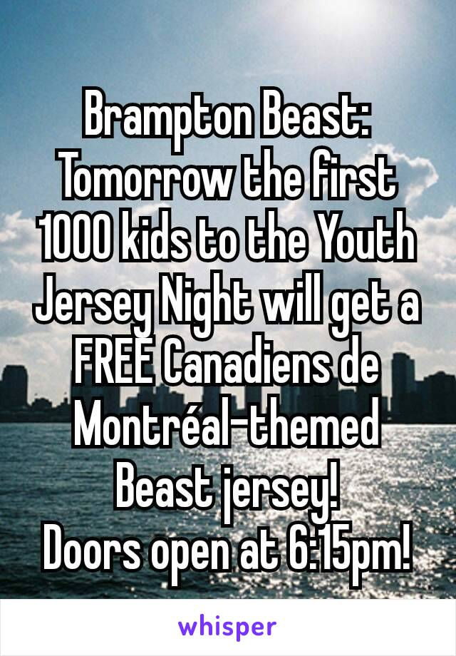 Brampton Beast: Tomorrow the first 1000 kids to the Youth Jersey Night will get a FREE Canadiens de Montréal-themed Beast jersey! Doors open at 6:15pm!