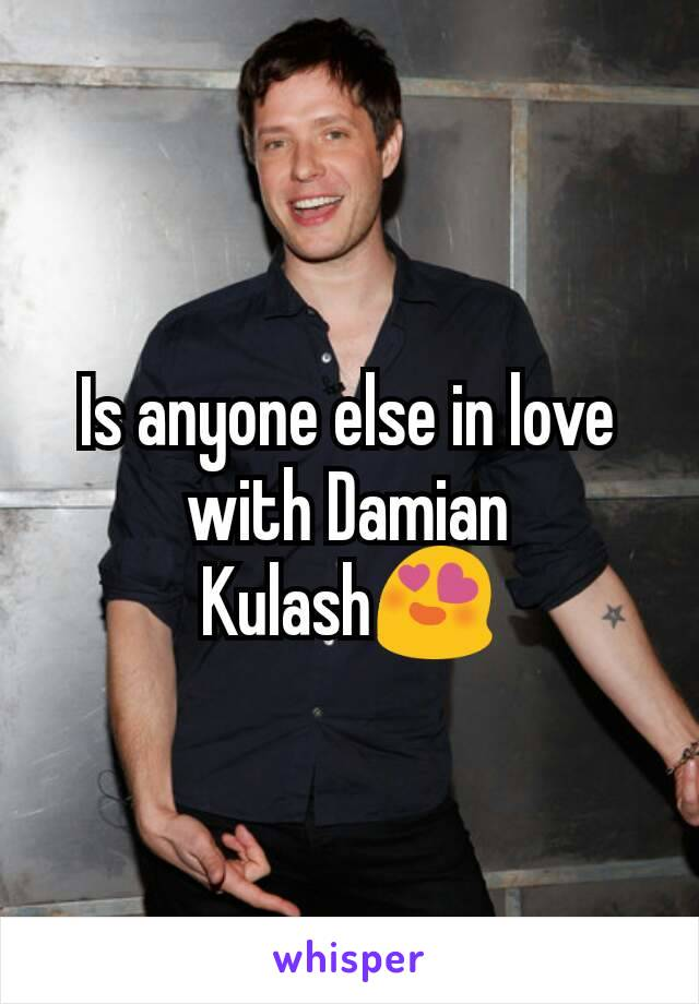 Is anyone else in love with Damian Kulash😍