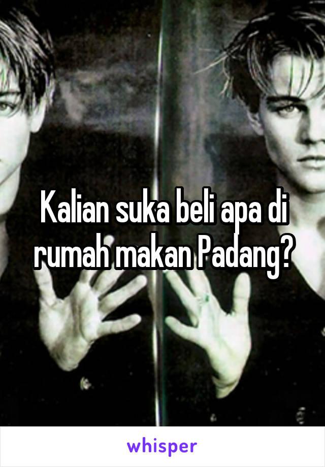 Kalian suka beli apa di rumah makan Padang?