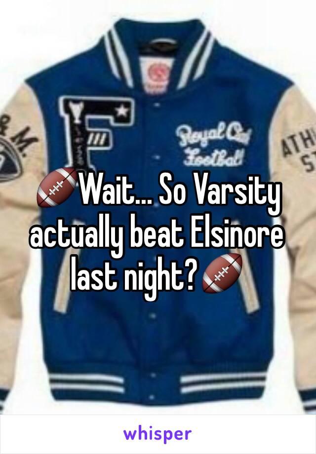 🏈Wait... So Varsity actually beat Elsinore last night?🏈