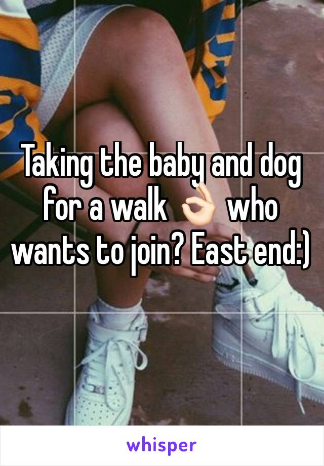 Taking the baby and dog for a walk 👌🏻 who wants to join? East end:)