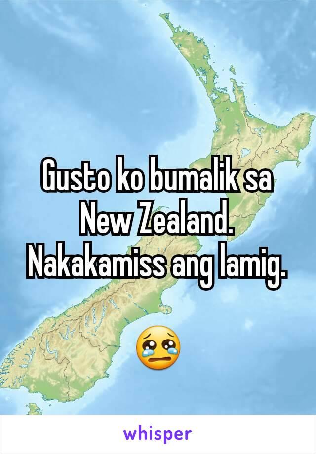 Gusto ko bumalik sa New Zealand. Nakakamiss ang lamig.  😢