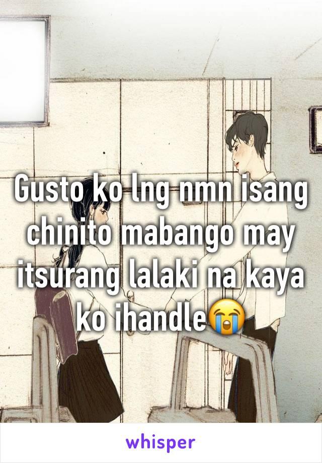 Gusto ko lng nmn isang chinito mabango may itsurang lalaki na kaya ko ihandle😭