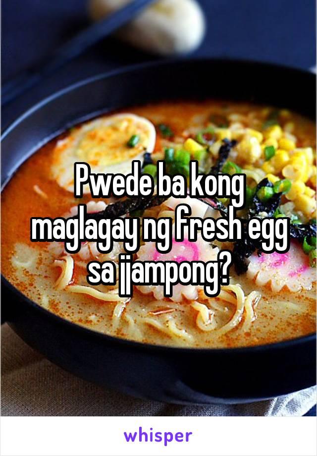 Pwede ba kong maglagay ng fresh egg sa jjampong?