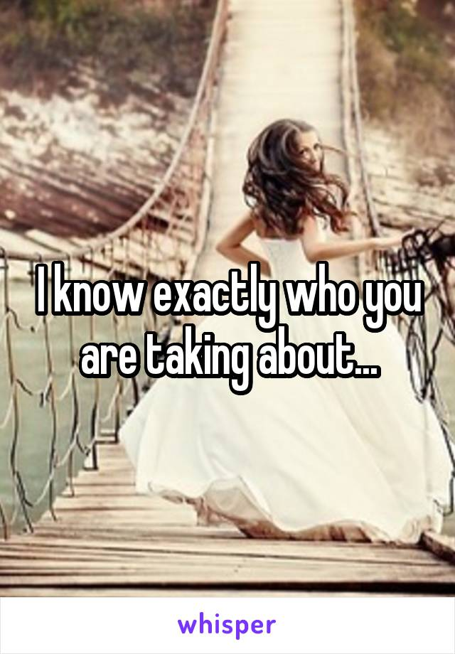 I know exactly who you are taking about...