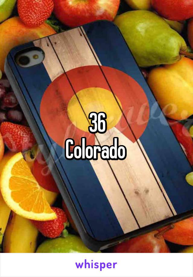36 Colorado