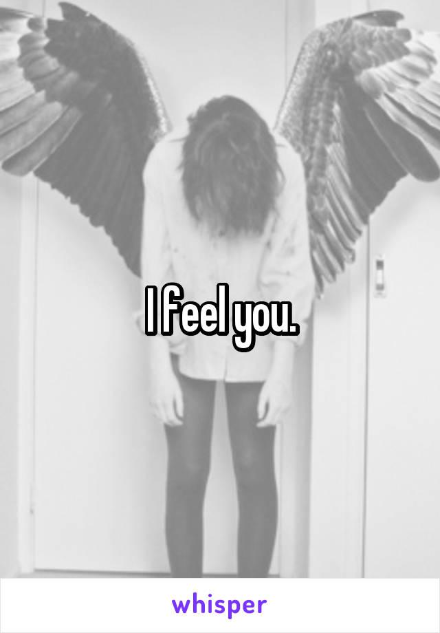 I feel you.