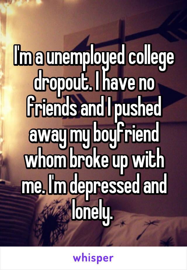 Boyfriend unemployed and depressed