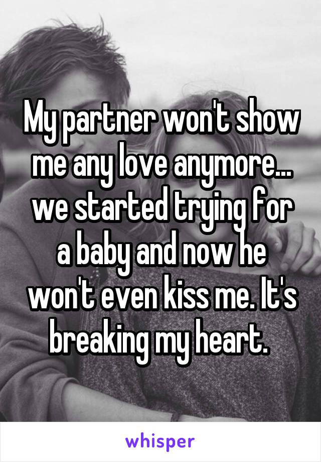 He Kiss Won T Me Why