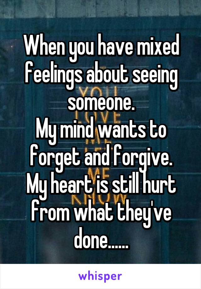 what does it mean to have mixed feelings for someone