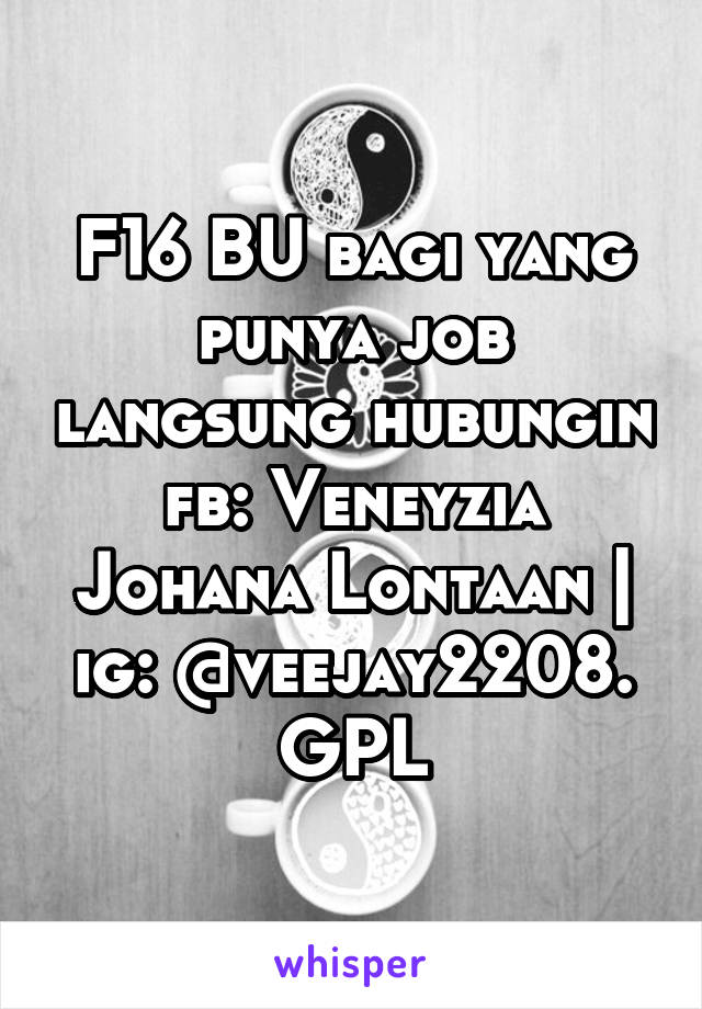 F16 Bu Bagi Yang Punya Job Langsung Hubungin Fb Veneyzia Johana Lontaan Ig Veejay2208 Gpl