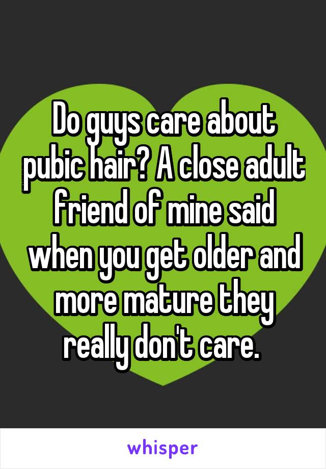 Do guys care about pubic hair