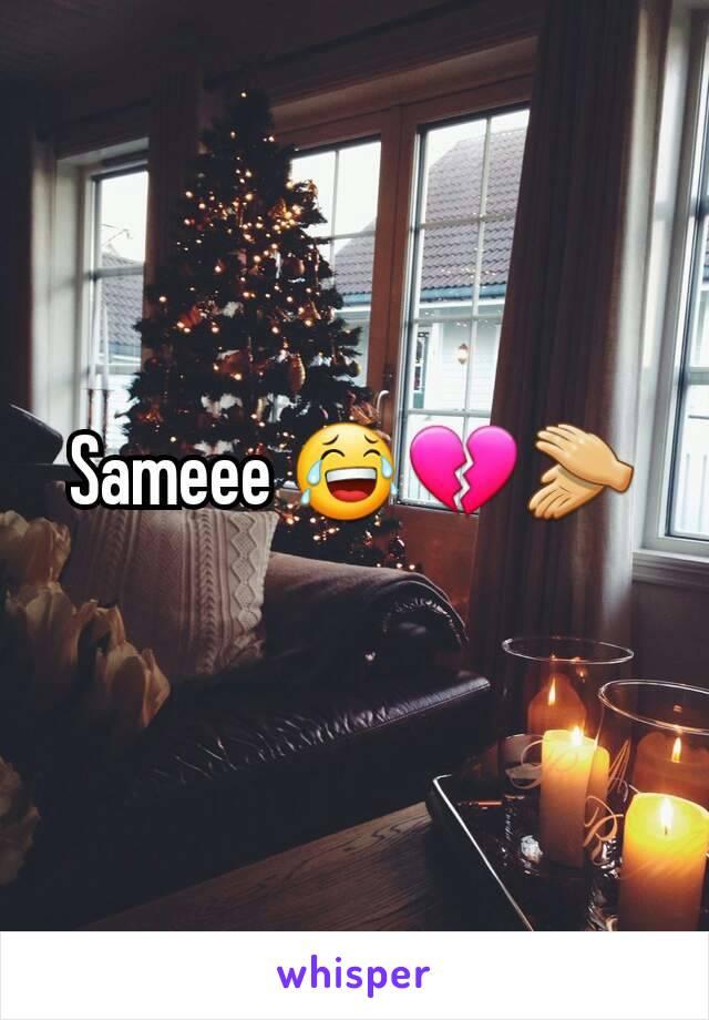 Sameee 😂💔👏