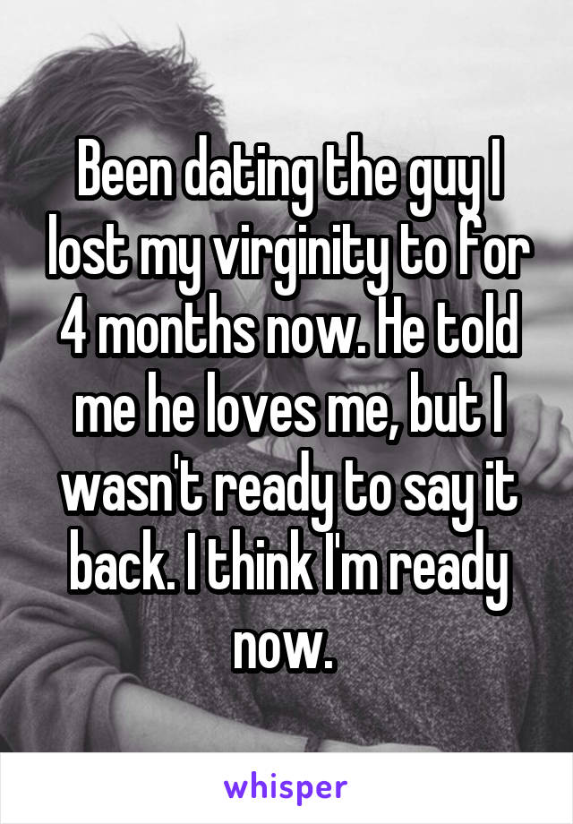 dating a guy for 4 months
