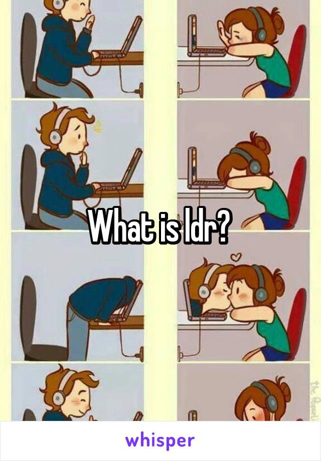 What is ldr?