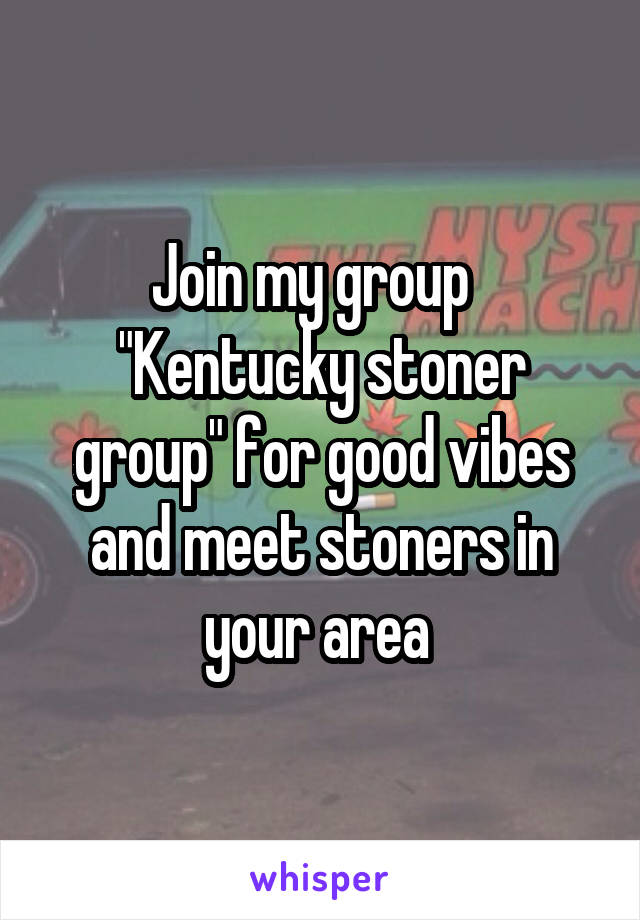 Meet stoners in your area