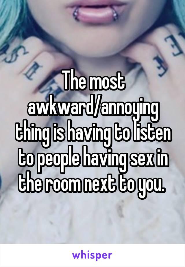 Sex annoying peopel agree