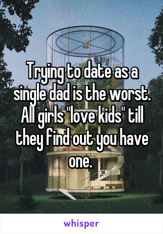 dating a single dad is hard