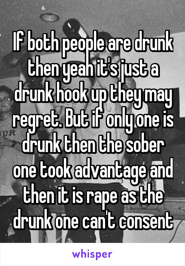 Only hook up when drunk