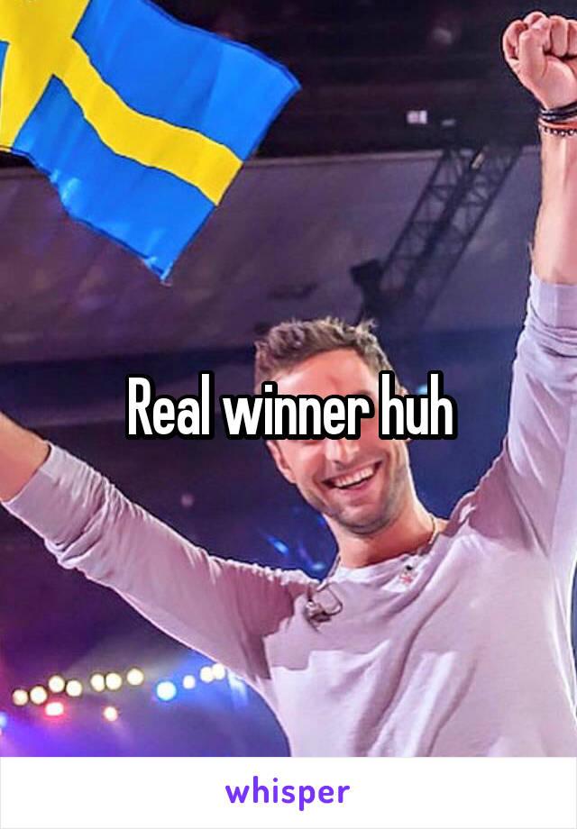 Real winner huh