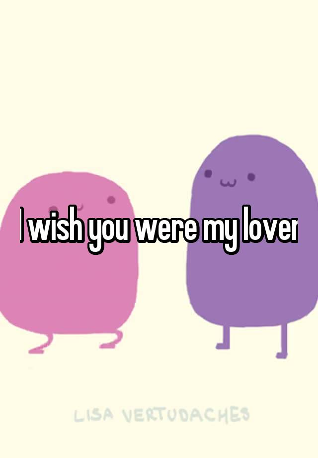 Were Wish lover you my
