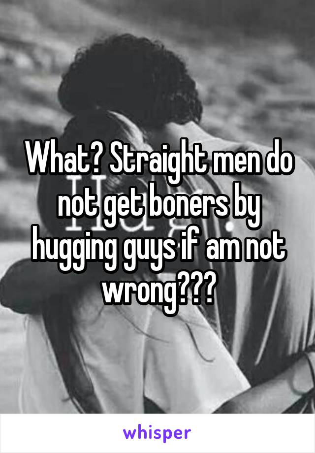 When guys hugging boners do get why Um, Can