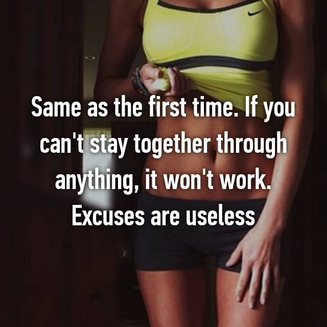 Same as the first time. If you can't stay together through anything, it won't work. Excuses are useless