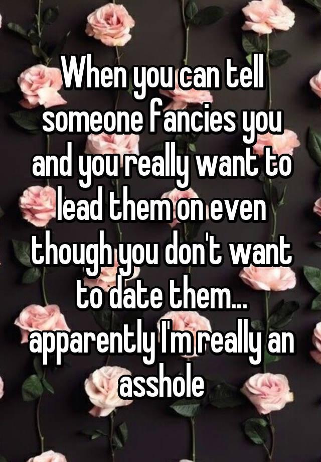 When someone fancies you