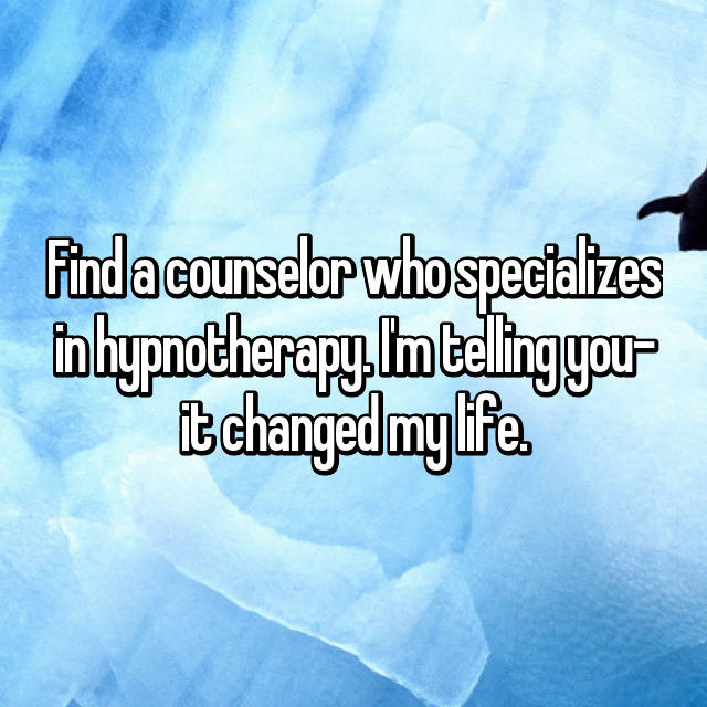 Find a counselor who specializes in hypnotherapy. I'm telling you- it changed my life.