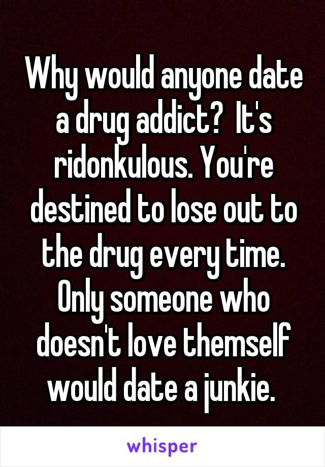 Dating a drug addict