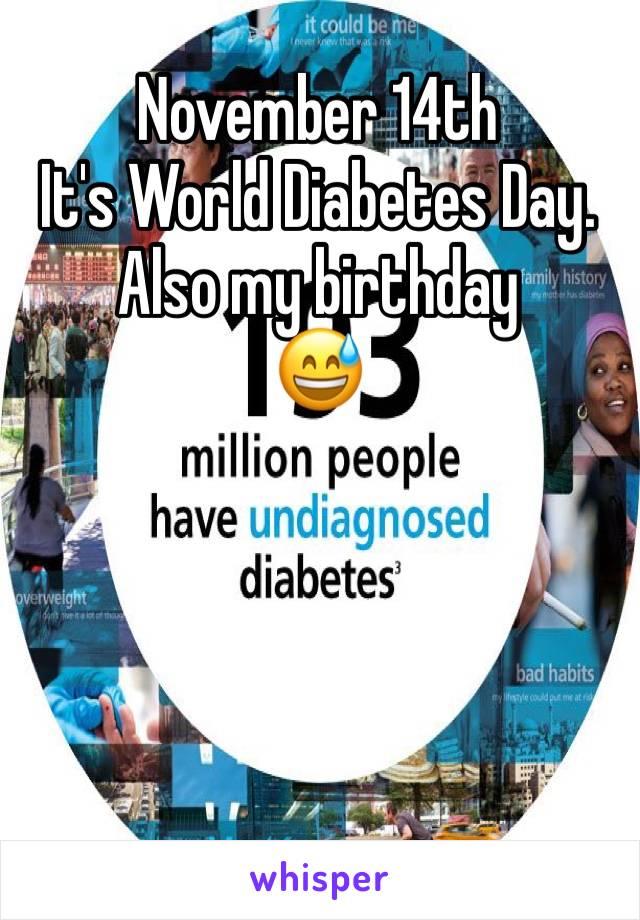 November 14th It's World Diabetes Day. Also my birthday  😅
