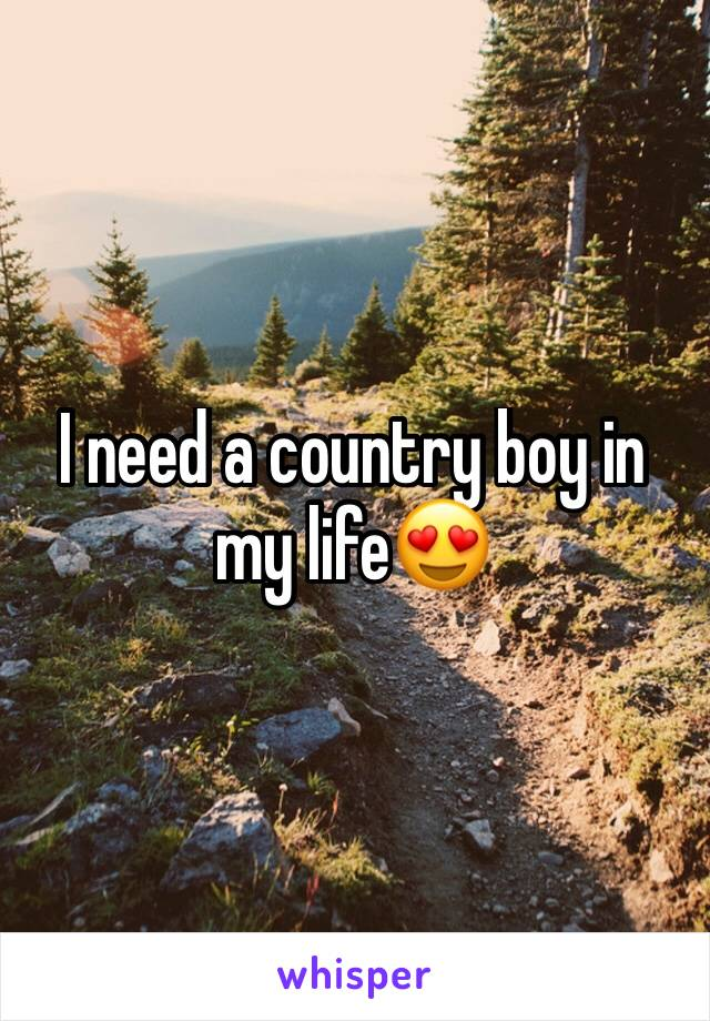 I need a country boy in my life😍