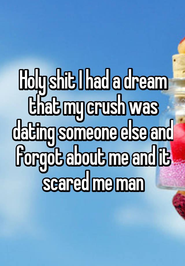 Having a dream about dating someone else