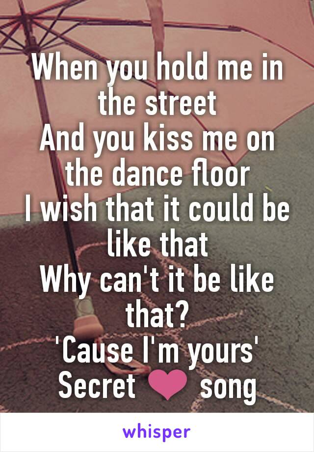 Kiss why on floor t you dance can me the Songtext von