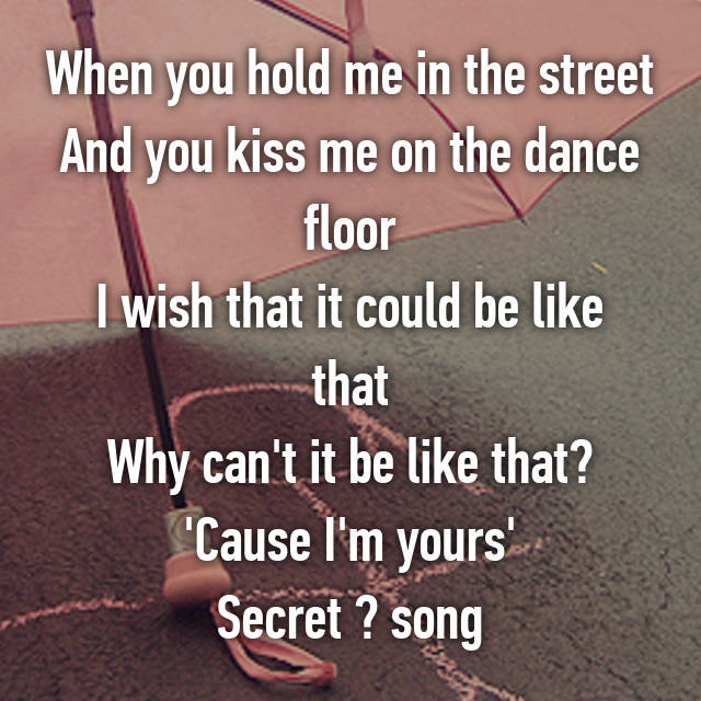Why can t you kiss me on the dance floor