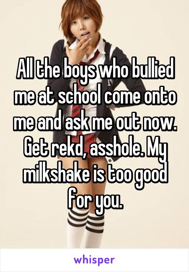 Refuse. Asshole milk shake sorry