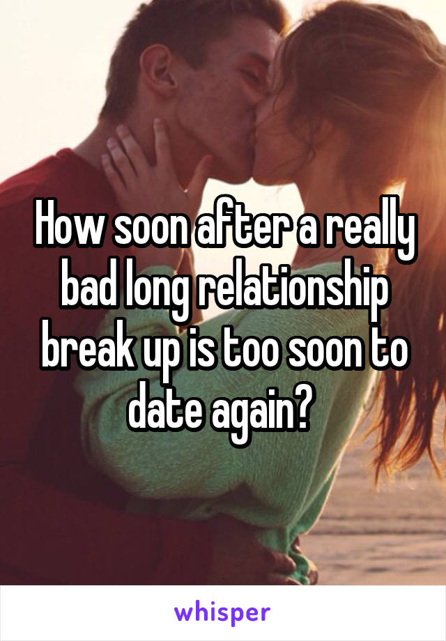 dating too soon after break up