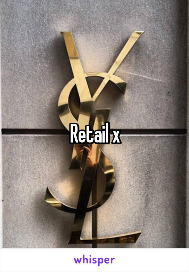 Retail x