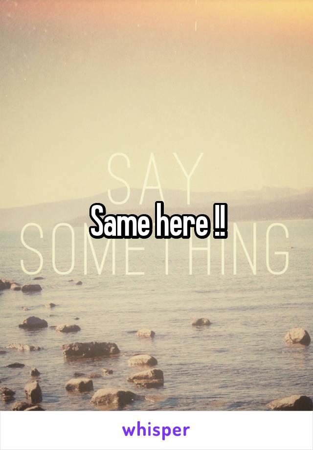 Same here !!