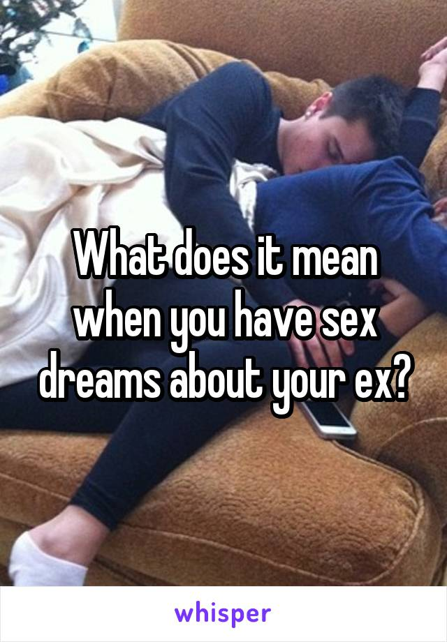 What does it mean when you have sex dreams