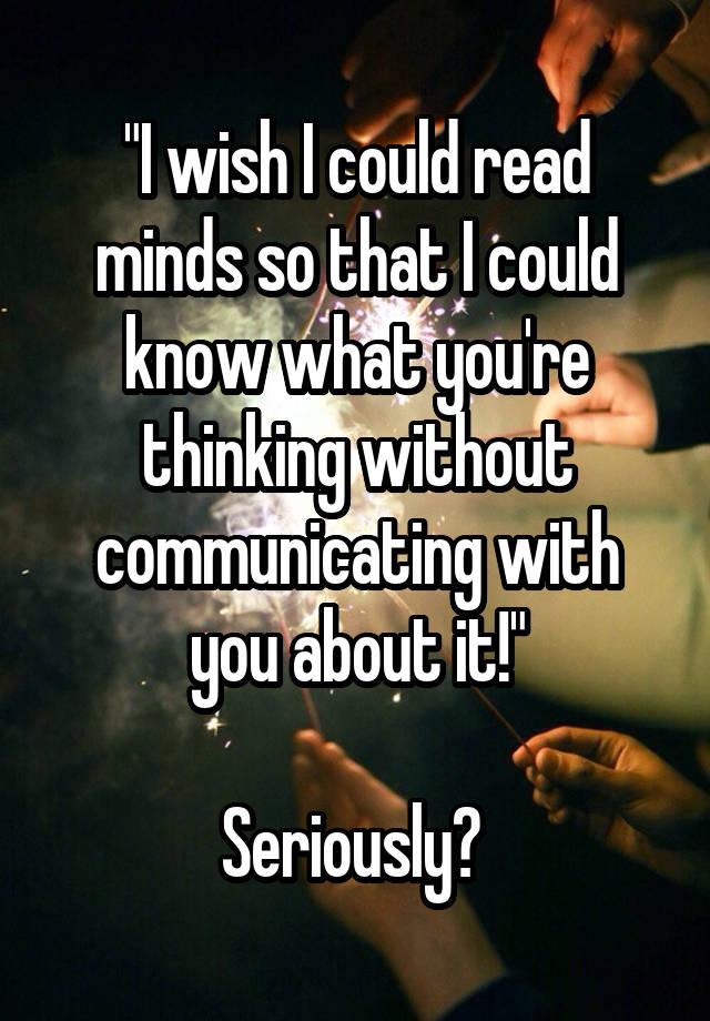 i wish i could read minds