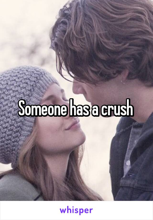 Someone has a crush